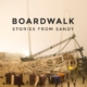 Boardwalk - Stories From Sandy